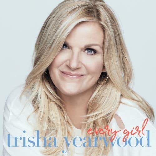 Trisha Yearwood, Every Girl Cover Art; Photo by Russ Harrington