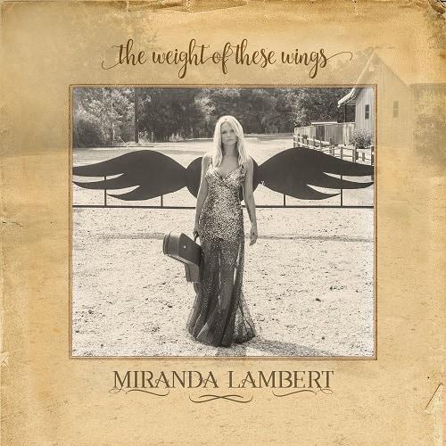 Miranda Lambert; The Weight of These Wings