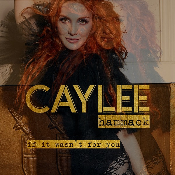 Caylee Hammack - 'If It Wasn't For You'