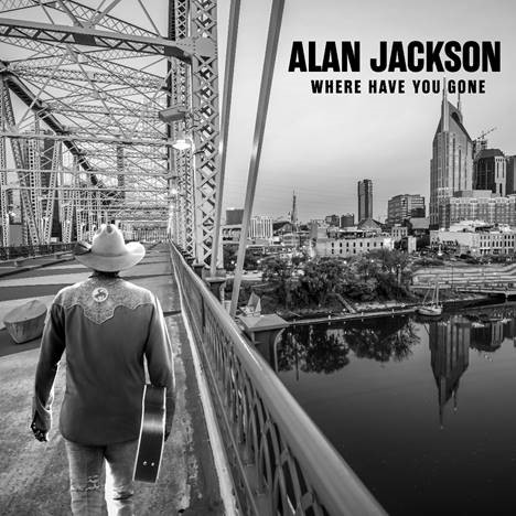 Alan Jackson; Where Have You Gone