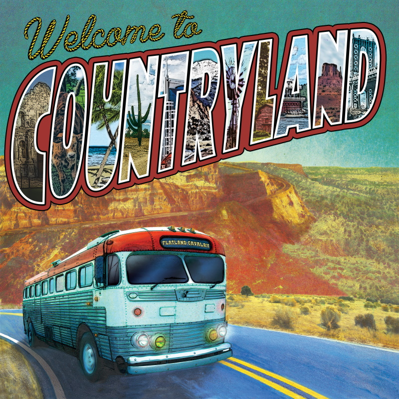 Flatland Cavalry - Welcome To Countryland