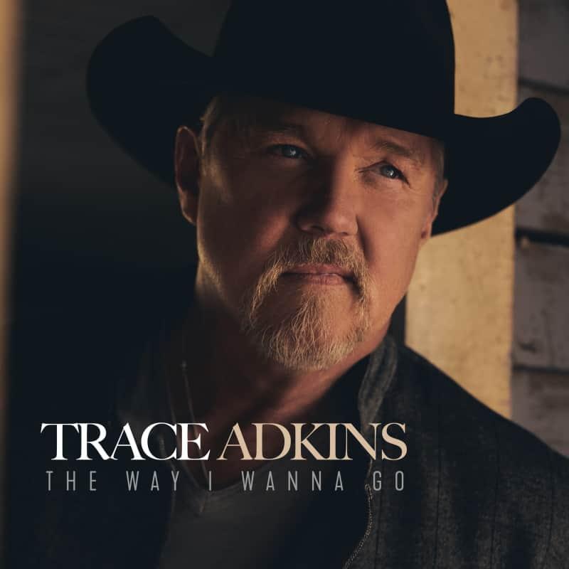 Trace Adkins, The Way I Wanna Go