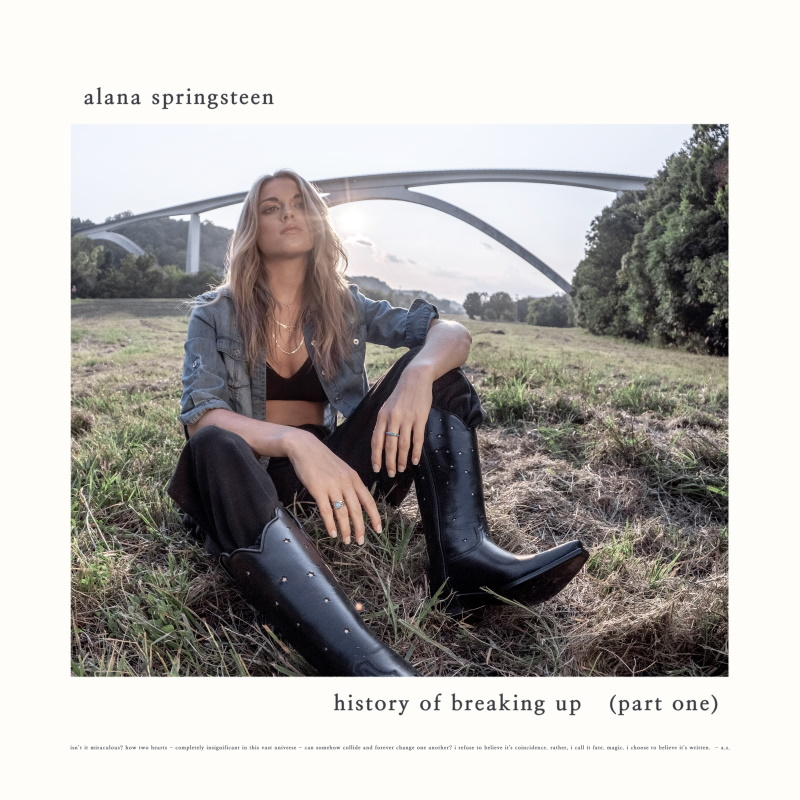 Alana Springsteen; The History of Breaking Up