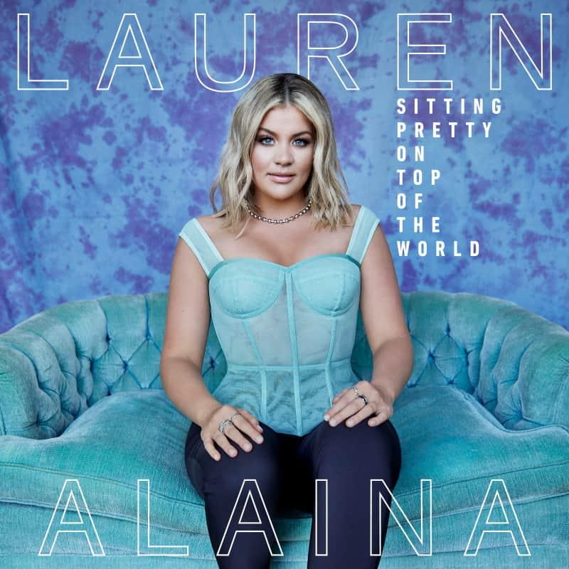 Lauren Alaina; Sitting Pretty On Top of the World